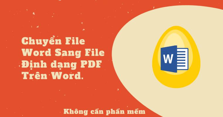 Chuyển File Word Sang File Định dạng PDF.