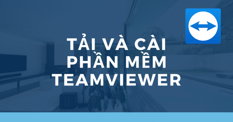 Hướng dẫn tải vài cài đặt phần mềm TeamViewer